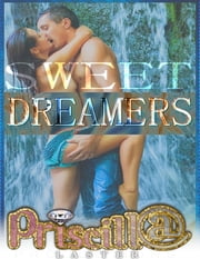 Sweet Dreamers ebook by Priscilla Laster