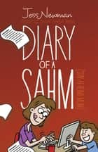 Diary of a Sahm ebook by Jess Newman, Rick Menard
