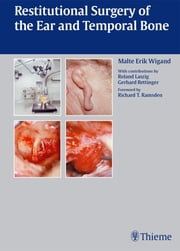 Restitutional Surgery of the Ear and Temporal Bone ebook by Malte Erik Wigand