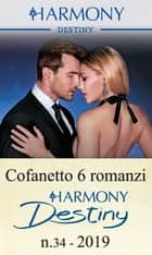 Cofanetto 6 romanzi Destiny n. 34/2019 - Harmony Destiny ebook by Catherine Mann, Joanne Rock, Charlene Sands,...