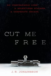 Cut Me Free ebook by J. R. Johansson