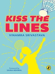 Kiss the Lines ebook by Vinamra Srivastava