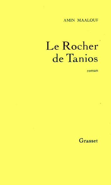 Le rocher de Tanios ebook by Amin Maalouf
