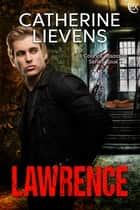 Lawrence ebook by Catherine Lievens