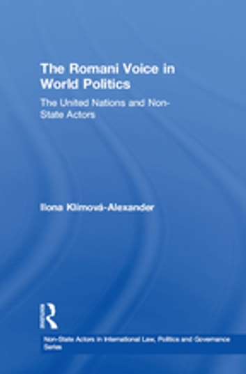 The Romani Voice in World Politics - The United Nations and Non-State Actors ebook by Ilona Klímová-Alexander