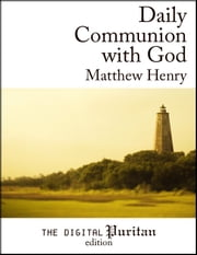Daily Communion with God ebook by Matthew Henry