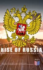 The Rise of Russia - The Turning Point for Russian Foreign Policy - Russia's Military Interventions in Ukraine and Syria, Interference With the U.S. Presidential Elections, Engagement With Latin America & Interests in Sub-Saharan Africa ebook by Keir Giles, R. Evan Ellis, Strategic Studies Institute,...