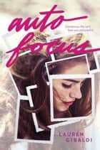 Autofocus ebook by Lauren Gibaldi