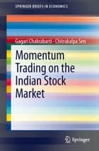 Momentum Trading on the Indian Stock Market ebook by Gagari Chakrabarti,Chitrakalpa Sen