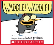Waddle! Waddle! ebook by James Proimos,James Proimos