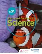 AQA Entry Level Certificate in Science Student Book ebook by Gareth Price