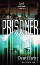 The Prisoner ebook by Carlos Cortes