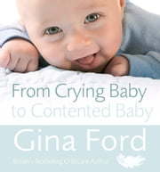 From Crying Baby to Contented Baby ebook by Gina Ford