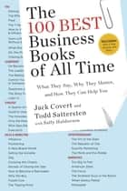 The 100 Best Business Books of All Time ebook by Jack Covert,Todd Sattersten,Sally Haldorson