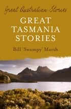 Great Tasmania Stories ebook by