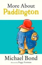More About Paddington ekitaplar by Michael Bond, Peggy Fortnum