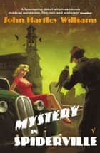 Mystery In Spiderville eBook by John Hartley Williams