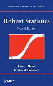 Robust Statistics ebook by Peter J. Huber, Elvezio M. Ronchetti