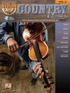 Country Classics (Songbook) - Violin Play-Along Volume 8 ebook by Hal Leonard Corp.