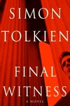 Final Witness ebook by Simon Tolkien
