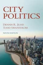 City Politics, Pearson eText ebook by Dennis Judd
