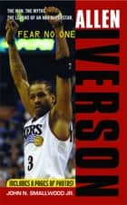 Allen Iverson ebook by John N. Smallwood Jr.