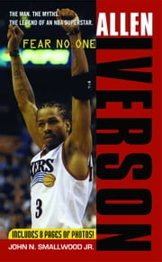Allen Iverson - Fear no One ebook by Jr. John N. Smallwood Jr.