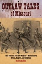 Outlaw Tales of Missouri ebook by Sean Mclachlan
