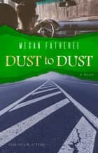 Dust to Dust - For Such A Time ebook by Megan Fatheree