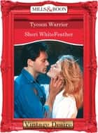 Tycoon Warrior (Mills & Boon Desire) ebook by Sheri WhiteFeather