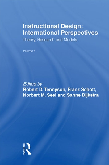 Instructional Design: International Perspectives I - Volume I: Theory, Research, and Models:volume Ii: Solving Instructional Design Problems ebook by