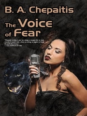 The Voice of Fear ebook by B.A. Chepaitis B.A. B.A. Chepaitis Chepaitis