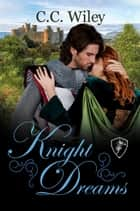 Knight Dreams ebook by C.C. Wiley