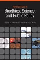 Perspectives in Bioethics, Science, and Public Policy ebook by Jonathan Beever,Nicolae C. Morar