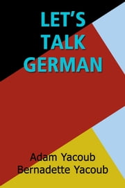 Let's Talk German ebook by Adam Yacoub,Adam Yacoub