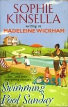 Swimming Pool Sunday ebook by Sophie Kinsella, Madeleine Wickham
