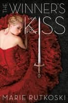 The Winner's Kiss ebook by Marie Rutkoski