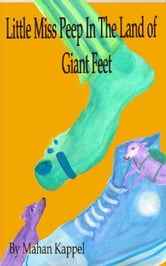 Little Miss Peep in the Land of Giant Feet ebook by Mahan Kappel