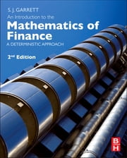 An Introduction to the Mathematics of Finance - A Deterministic Approach ebook by Stephen Garrett