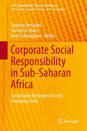 Corporate Social Responsibility in Sub-Saharan Africa - Sustainable Development in its Embryonic Form ebook by