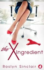 The X Ingredient ebook by Roslyn Sinclair