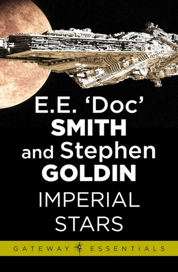 Imperial Stars - Family d'Alembert Book 1 ebook by E.E. 'Doc' Smith,Stephen Goldin