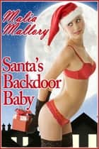Santa's Backdoor Baby ebook by Malia Mallory