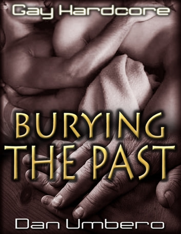 Burying the Past ebook by Dan Umbero