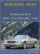 Mercedes-Benz R129 SL with buyer's guide and VIN/data card explanation - From the 280SL to the SL73 AMG ebook by Bernd S. Koehling