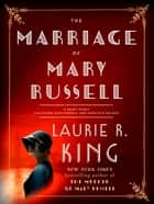 The Marriage of Mary Russell ebook by Laurie R. King