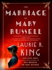 The Marriage of Mary Russell - A short story featuring Mary Russell and Sherlock Holmes ebook by Laurie R. King