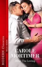 After the Loving ebook by Carole Mortimer