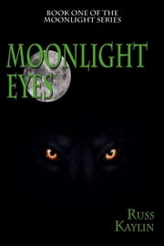 Moonlight Eyes ebook by Russ Kaylin