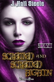 Screwed and Screwed Again (Box Set) ebook by J. Hali Steele